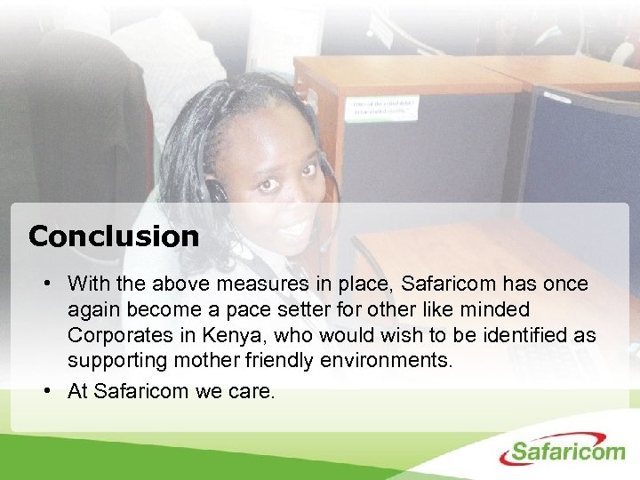 Conclusion • With the above measures in place, Safaricom has once again become a