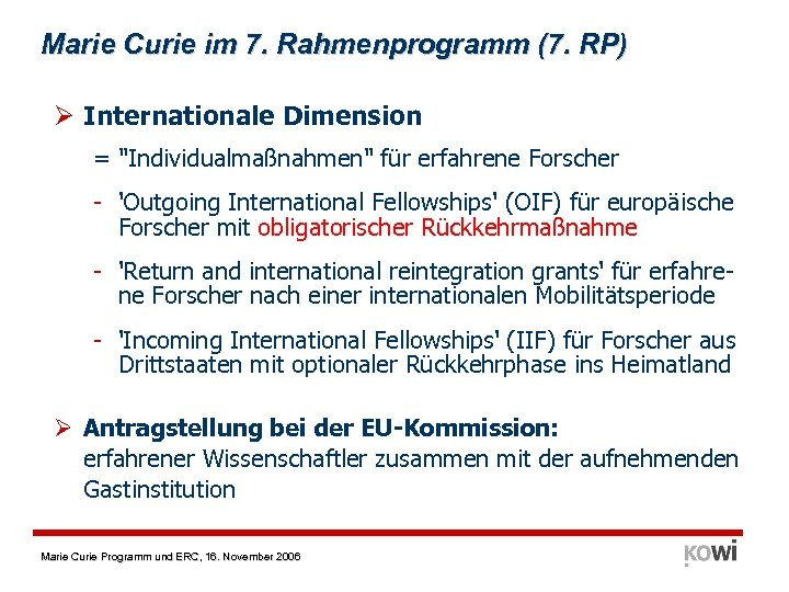Marie Curie im 7. Rahmenprogramm (7. RP) Ø Internationale Dimension =