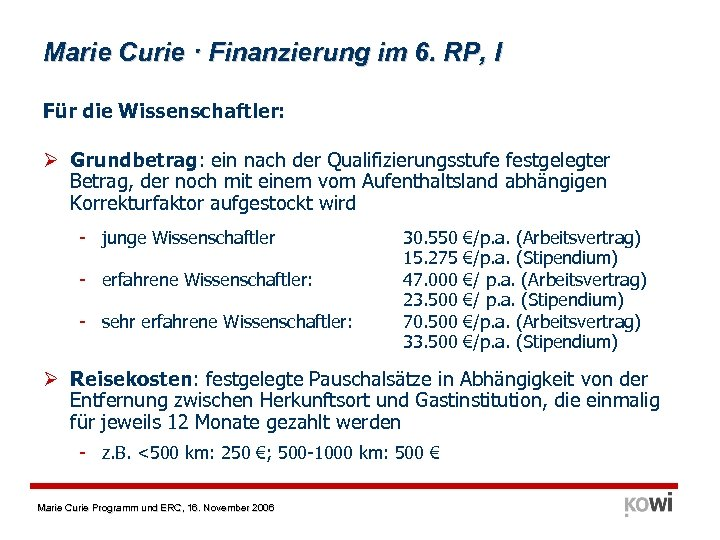 Marie Curie · Finanzierung im 6. RP, I Für die Wissenschaftler: Ø Grundbetrag: ein