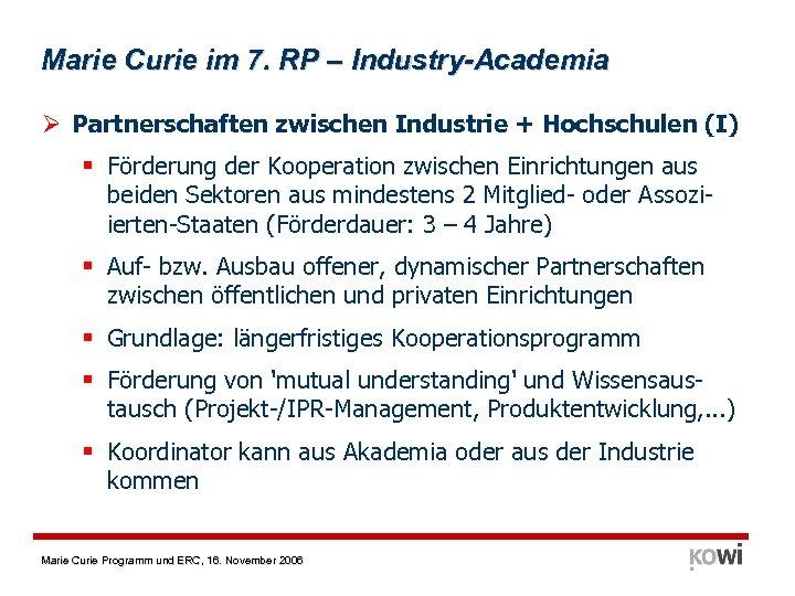 Marie Curie im 7. RP – Industry-Academia Ø Partnerschaften zwischen Industrie + Hochschulen (I)
