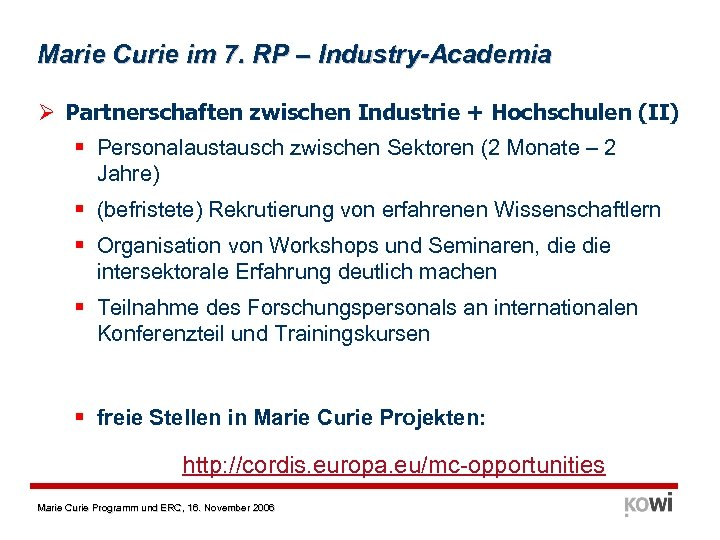 Marie Curie im 7. RP – Industry-Academia Ø Partnerschaften zwischen Industrie + Hochschulen (II)