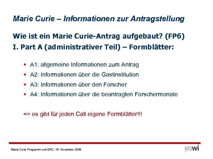 Marie Curie – Informationen zur Antragstellung Wie ist ein Marie Curie-Antrag aufgebaut? (FP 6)