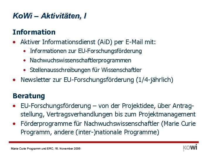 Ko. Wi – Aktivitäten, I Information • Aktiver Informationsdienst (Ai. D) per E-Mail mit: