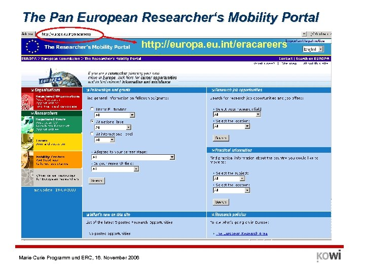 The Pan European Researcher's Mobility Portal http: //europa. eu. int/eracareers Marie Curie Programm und