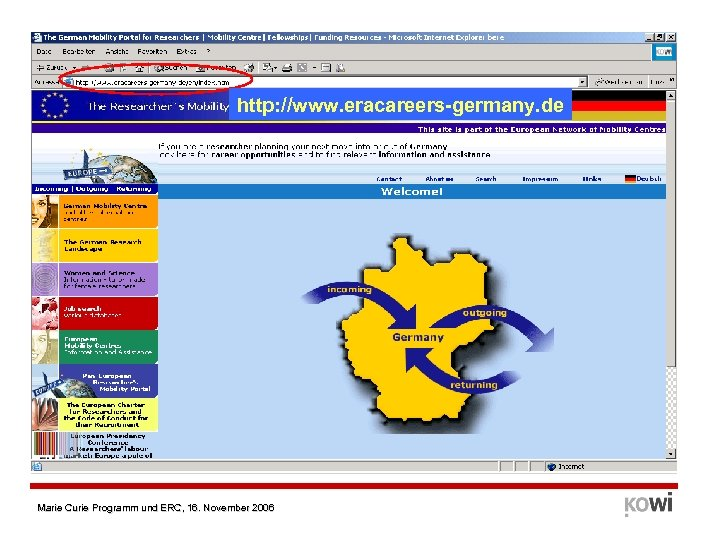 http: //www. eracareers-germany. de Marie Curie Programm und ERC, 16. November 2006