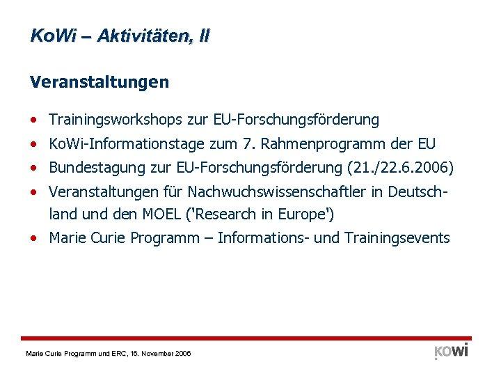 Ko. Wi – Aktivitäten, II Veranstaltungen • Trainingsworkshops zur EU-Forschungsförderung • Ko. Wi-Informationstage zum
