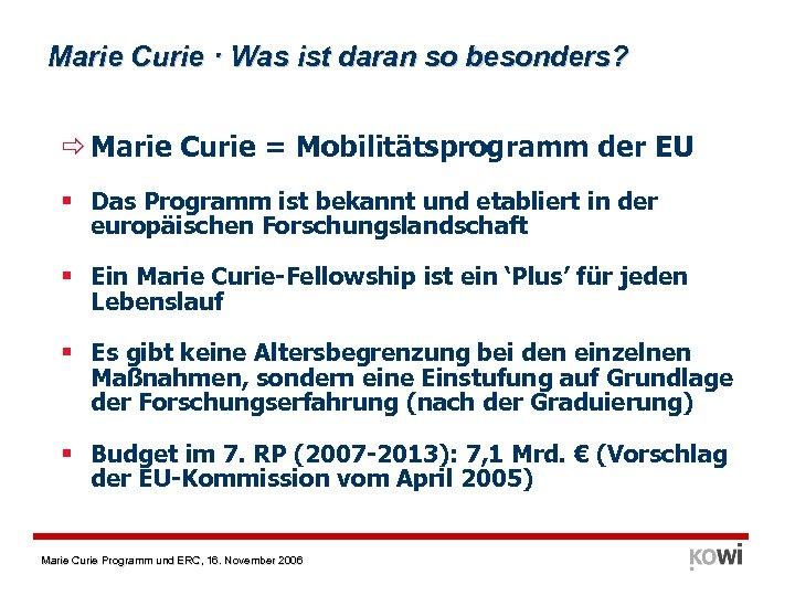 Marie Curie · Was ist daran so besonders? Marie Curie = Mobilitätsprogramm der EU