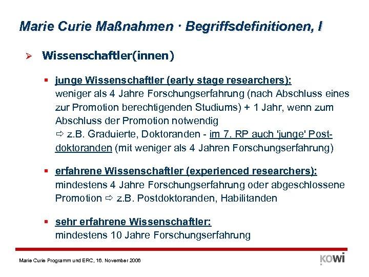 Marie Curie Maßnahmen · Begriffsdefinitionen, I Ø Wissenschaftler(innen) § junge Wissenschaftler (early stage researchers):