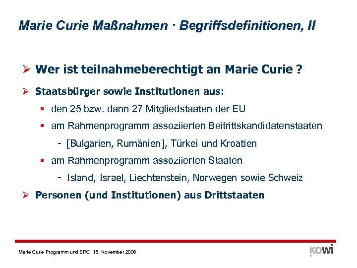 Marie Curie Maßnahmen · Begriffsdefinitionen, II Ø Wer ist teilnahmeberechtigt an Marie Curie ?