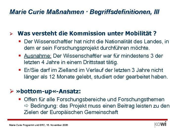 Marie Curie Maßnahmen · Begriffsdefinitionen, III Ø Was versteht die Kommission unter Mobilität ?