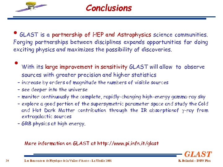 Conclusions • GLAST is a partnership of HEP and Astrophysics science communities. Forging partnerships