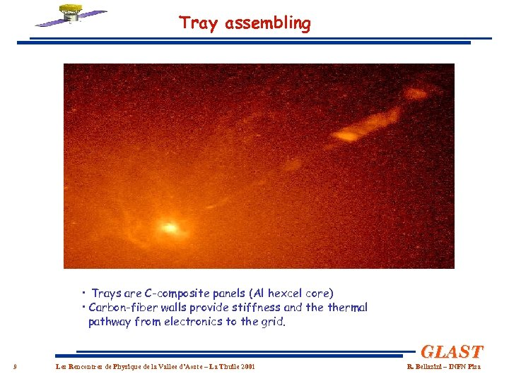 Tray assembling • Trays are C-composite panels (Al hexcel core) • Carbon-fiber walls provide