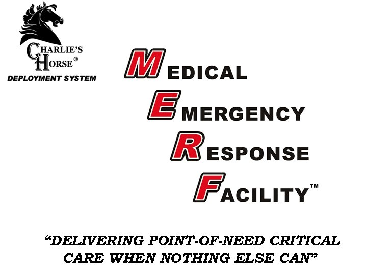 """""""DELIVERING POINT-OF-NEED CRITICAL CARE WHEN NOTHING ELSE CAN"""""""