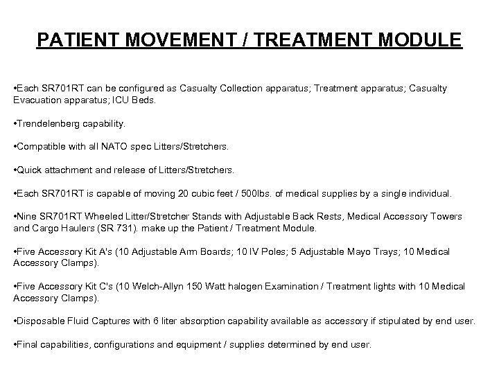 PATIENT MOVEMENT / TREATMENT MODULE • Each SR 701 RT can be configured as