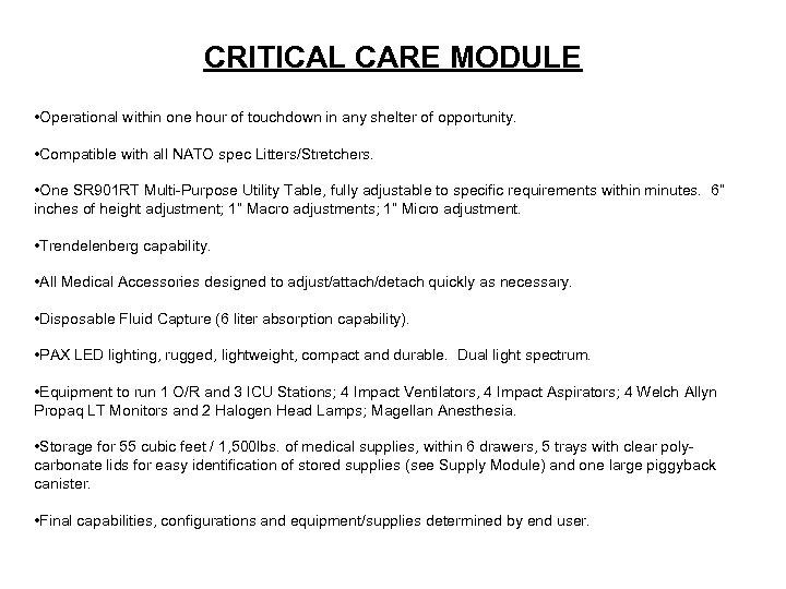 CRITICAL CARE MODULE • Operational within one hour of touchdown in any shelter of