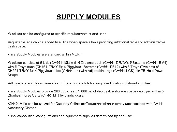SUPPLY MODULES • Modules can be configured to specific requirements of end user. •