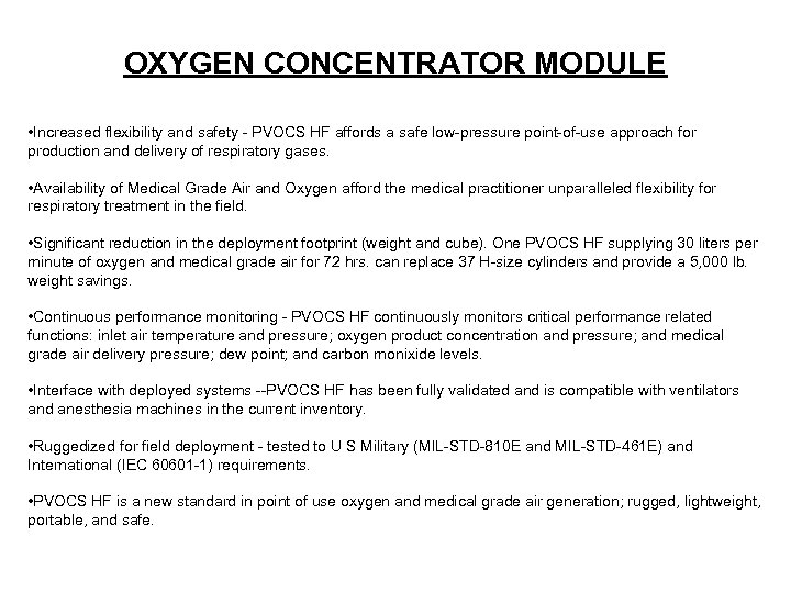 OXYGEN CONCENTRATOR MODULE • Increased flexibility and safety - PVOCS HF affords a safe