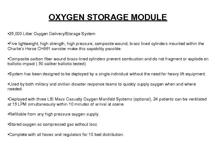 OXYGEN STORAGE MODULE • 25, 000 Litter Oxygen Delivery/Storage System • Five lightweight, high