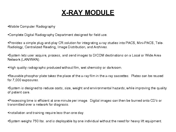 X-RAY MODULE • Mobile Computer Radiography • Complete Digital Radiography Department designed for field