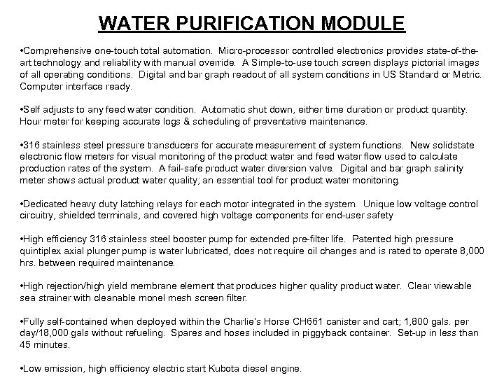 WATER PURIFICATION MODULE • Comprehensive one-touch total automation. Micro-processor controlled electronics provides state-of-theart technology