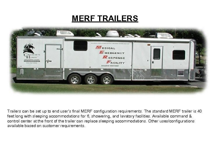 MERF TRAILERS Trailers can be set up to end user's final MERF configuration requirements.