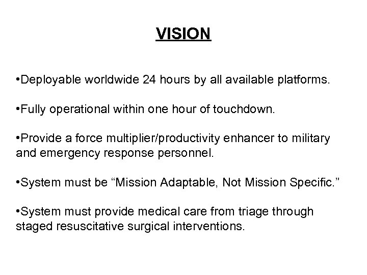 VISION • Deployable worldwide 24 hours by all available platforms. • Fully operational within