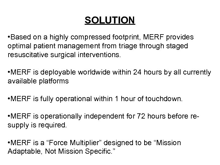 SOLUTION • Based on a highly compressed footprint, MERF provides optimal patient management from