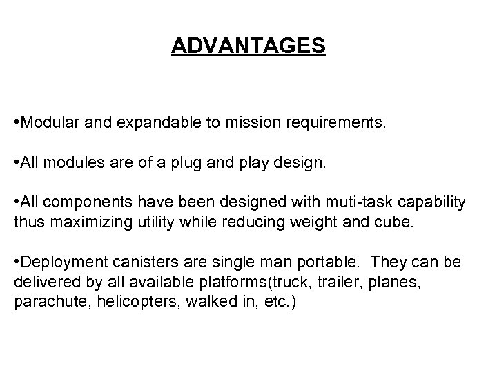 ADVANTAGES • Modular and expandable to mission requirements. • All modules are of a