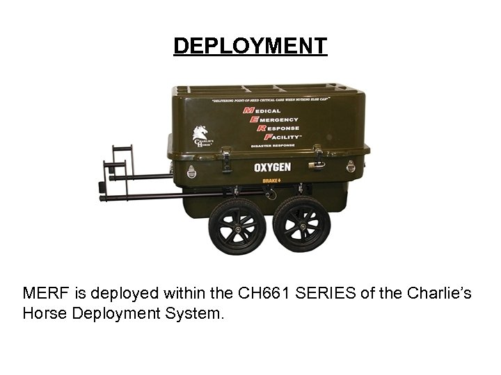 DEPLOYMENT MERF is deployed within the CH 661 SERIES of the Charlie's Horse Deployment