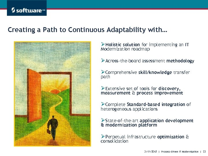 Creating a Path to Continuous Adaptability with… ØHolistic solution for implementing an IT Modernization