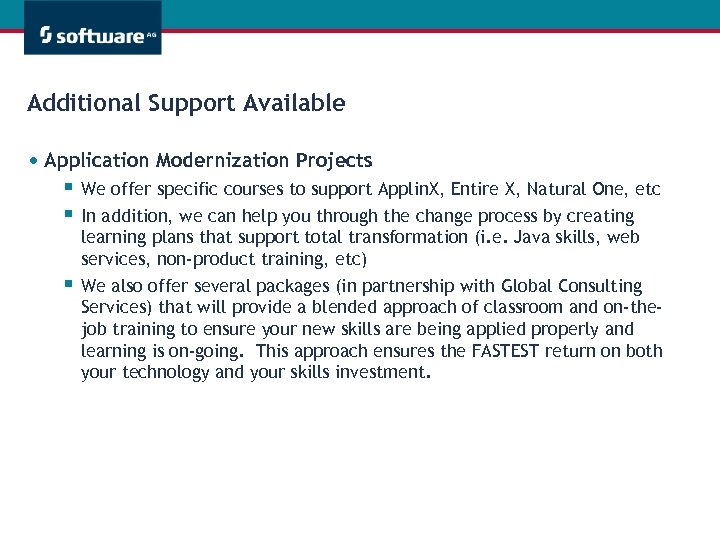 Additional Support Available • Application Modernization Projects § § § We offer specific courses