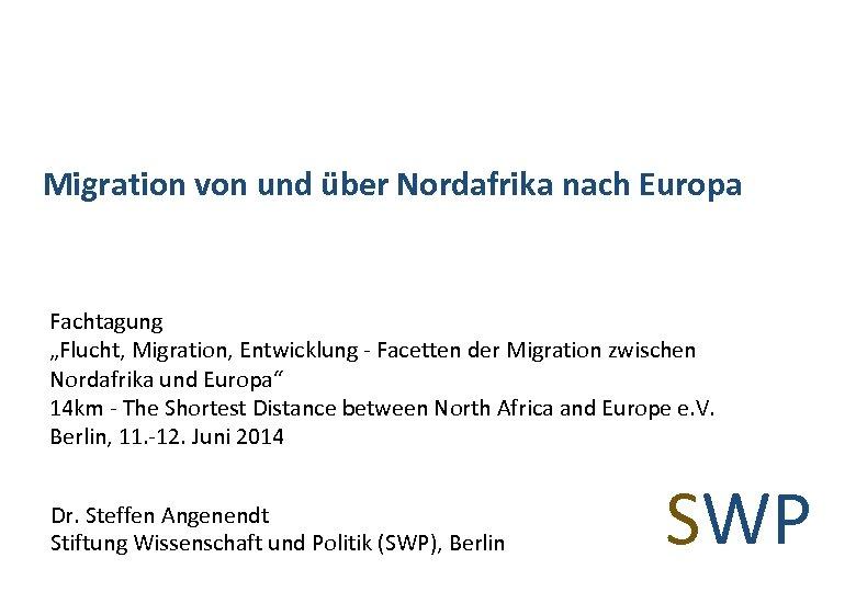 """Migration von und über Nordafrika nach Europa Fachtagung """"Flucht, Migration, Entwicklung - Facetten der"""