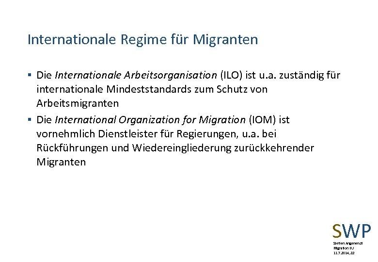 Internationale Regime für Migranten § Die Internationale Arbeitsorganisation (ILO) ist u. a. zuständig für