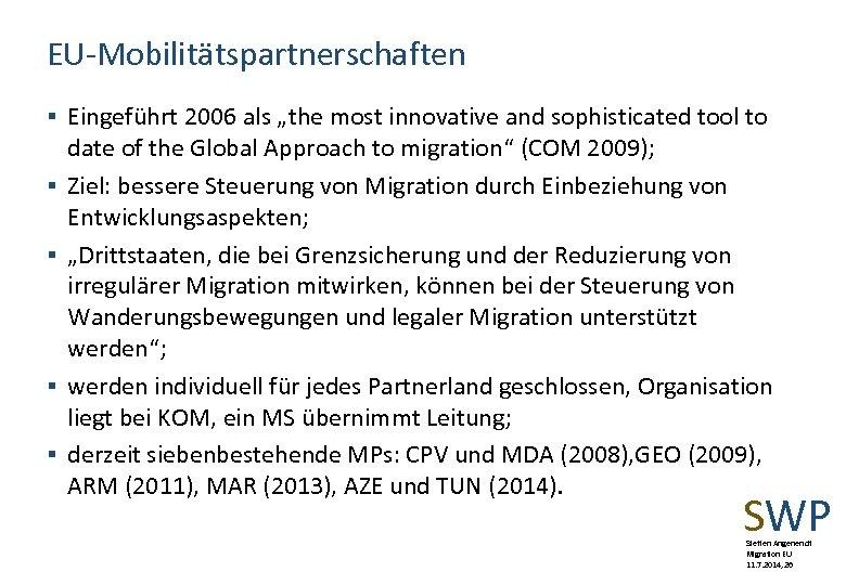 "EU-Mobilitätspartnerschaften § Eingeführt 2006 als ""the most innovative and sophisticated tool to § §"