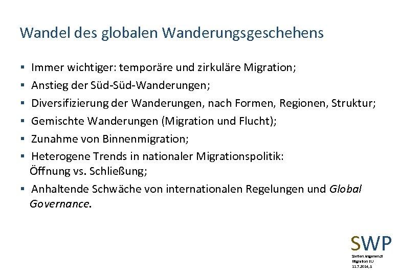 Wandel des globalen Wanderungsgeschehens § Immer wichtiger: temporäre und zirkuläre Migration; § Anstieg der