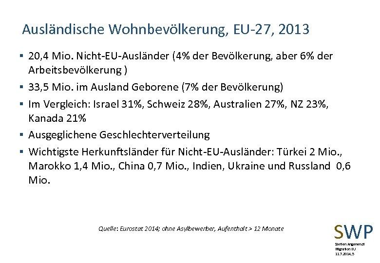 Ausländische Wohnbevölkerung, EU-27, 2013 § 20, 4 Mio. Nicht-EU-Ausländer (4% der Bevölkerung, aber 6%