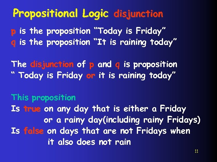 """Propositional Logic disjunction p is the proposition """"Today is Friday"""" q is the proposition"""