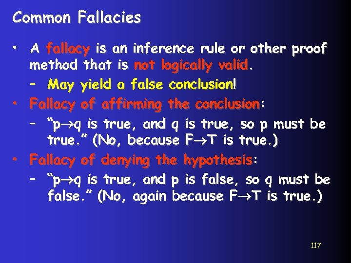 Common Fallacies • A fallacy is an inference rule or other proof method that