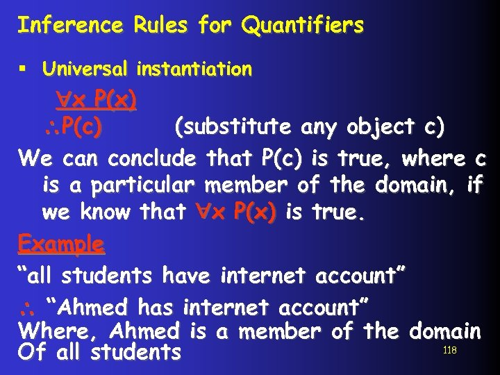 Inference Rules for Quantifiers § Universal instantiation x P(x) P(c) (substitute any object c)