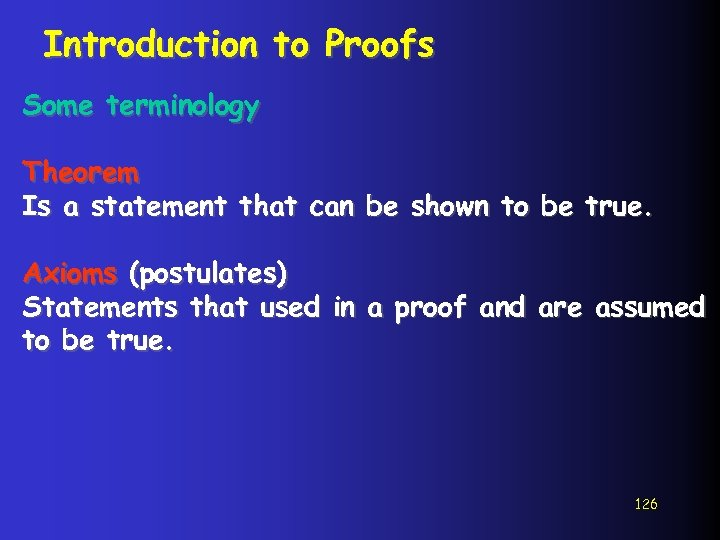 Introduction to Proofs Some terminology Theorem Is a statement that can be shown to