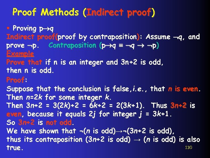 Proof Methods (Indirect proof) § Proving p q Indirect proof(proof by contraposition): Assume q,