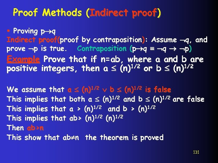 Proof Methods (Indirect proof) § Proving p q Indirect proof(proof by contraposition): Assume prove