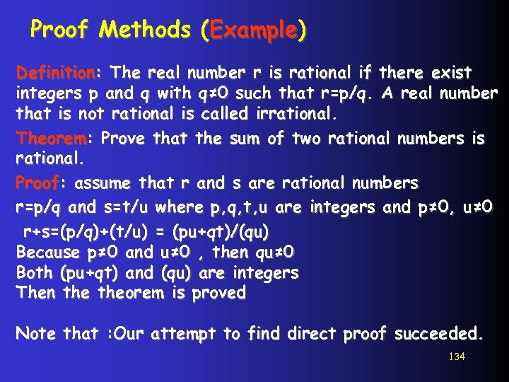 Proof Methods (Example) Definition: The real number r is rational if there exist integers