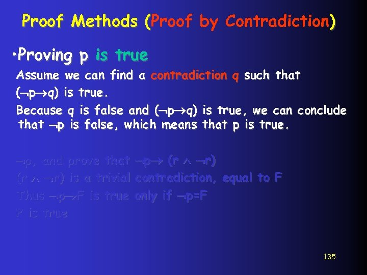 Proof Methods (Proof by Contradiction) ( • Proving p is true Assume we can