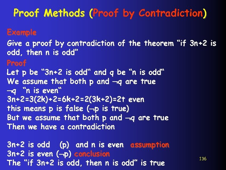 Proof Methods (Proof by Contradiction) ( Example Give a proof by contradiction of theorem