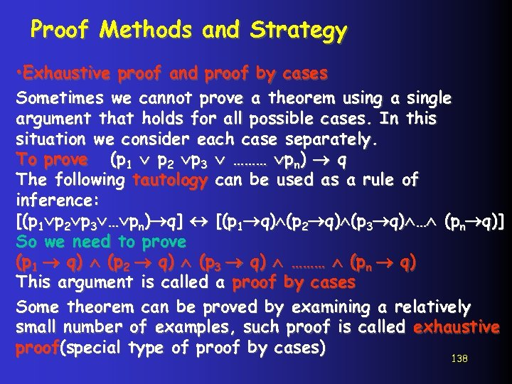 Proof Methods and Strategy • Exhaustive proof and proof by cases Sometimes we cannot