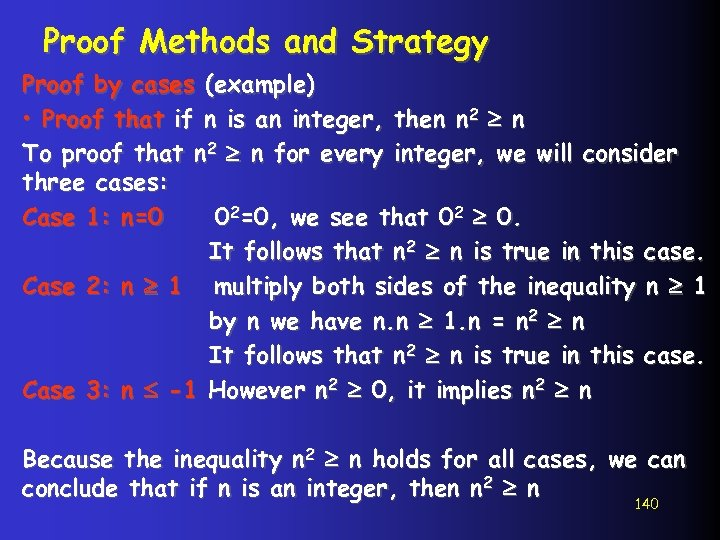 Proof Methods and Strategy Proof by cases (example) • Proof that if n is