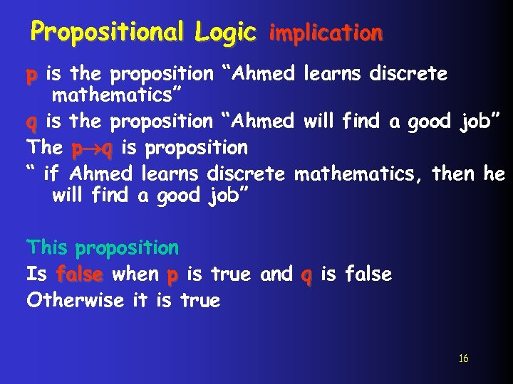 """Propositional Logic implication p is the proposition """"Ahmed learns discrete mathematics"""" q is the"""