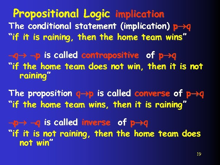 """Propositional Logic implication The conditional statement (implication) p q """"if it is raining, then"""