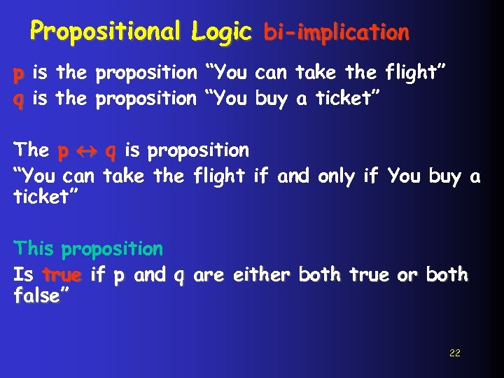 """Propositional Logic bi-implication p is the proposition """"You can take the flight"""" q is"""